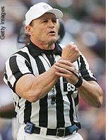 Ed Hochuli, one of the best refs in the NFL.  Bonus: nice pipes :)