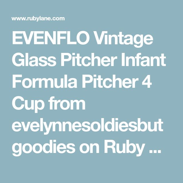 EVENFLO Vintage Glass Pitcher Infant Formula Pitcher 4 Cup from evelynnesoldiesbutgoodies on Ruby Lane
