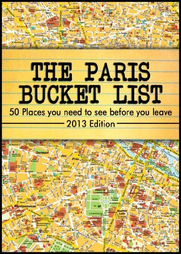 The Paris Bucket List - 50 Places you have to see before you leave. Need need need to do this one day ♥
