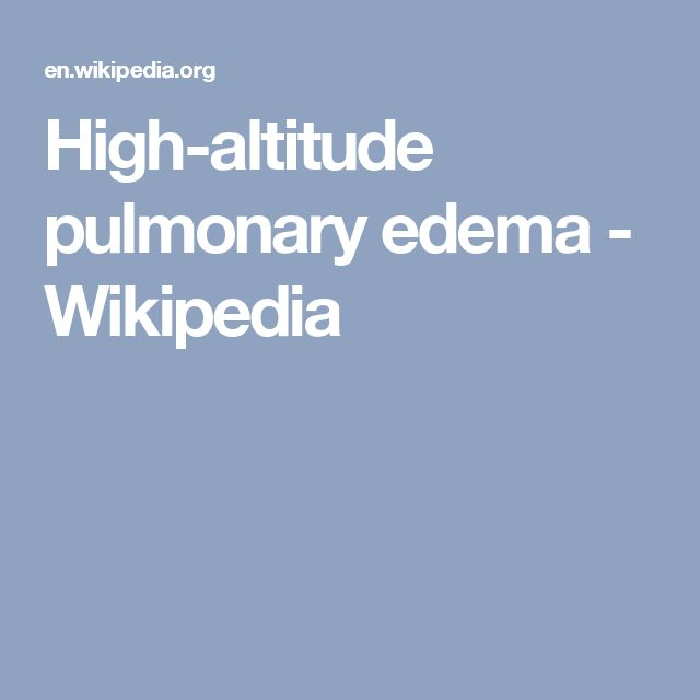 High-altitude pulmonary edema - Wikipedia