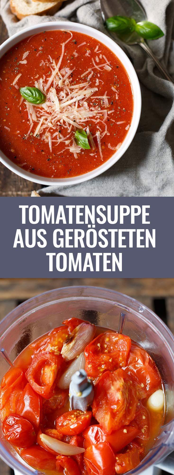 Geröstete Tomatensuppe aus Tomaten, Knoblauch, Zwiebel, Olivenöl und Basilikum. Dieses Rezept ist einfach und immer ein Hit!