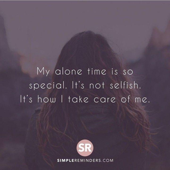 Pin By Naga Lakshmi On Self Reminder Me Time Quotes Selfish People Quotes Alone Time Quotes