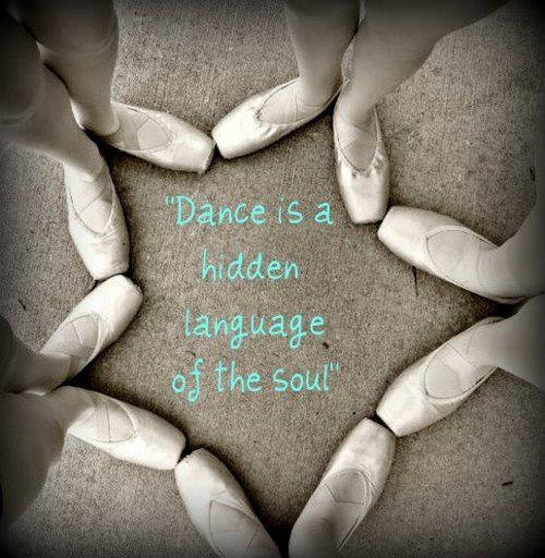 """""""Dance is the hidden language of the soul."""""""