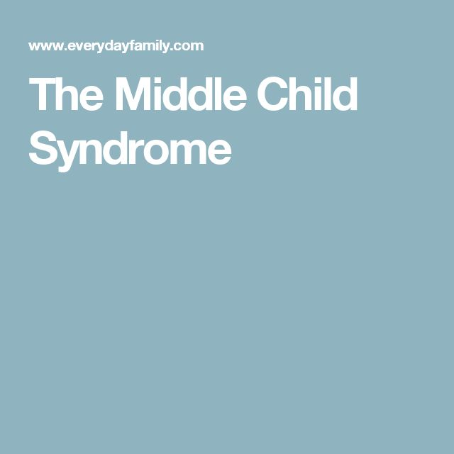 The Middle Child Syndrome