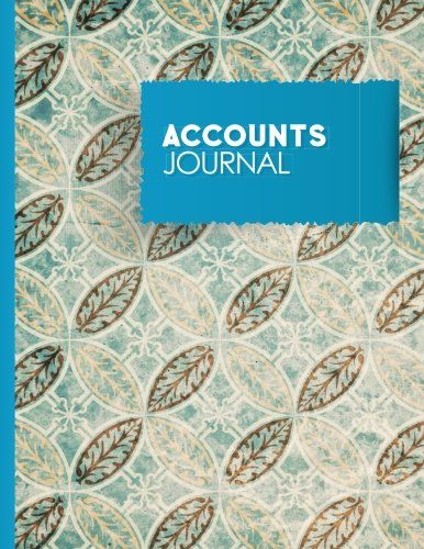 PDF [DOWNLOAD] Accounts Journal: Accounting Journal Entry Book, Bookkeeping Ledger Sheets, Journal Entry Book, Vintage/Aged Cover (Volume 7) Free PDF - ePUB - eBook Full Book Download Get it Free >> http://library.com-getfile.network/ebook.php?asin=1981997318 Free Download PDF ePUB eBook Full Book Accounts Journal: Accounting Journal Entry Book, Bookkeeping Ledger Sheets, Journal Entry Book, Vintage/Aged Cover (Volume 7) pdf download and read online