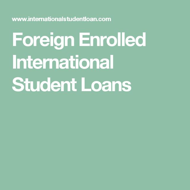 Foreign Enrolled International Student Loans