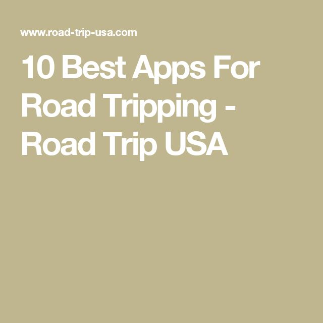10 Best Apps For Road Tripping - Road Trip USA