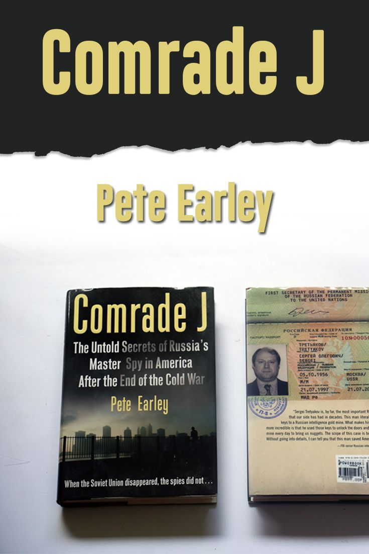 """Between 1995 and 2000, """"Comrade J"""" worked for SVR (the successor to the KGB) intelligence in New York City, overseeing all covert operations. He personally handled every intelligence officer in New York. He knew the names of foreign diplomats spying for Russia. He was the man who kept the secrets.  But there was one more secret he was keeping. For three years, """"Comrade J"""" was working for U.S. intelligence, stealing secrets from the Russian Mission he was supposed to be serving."""