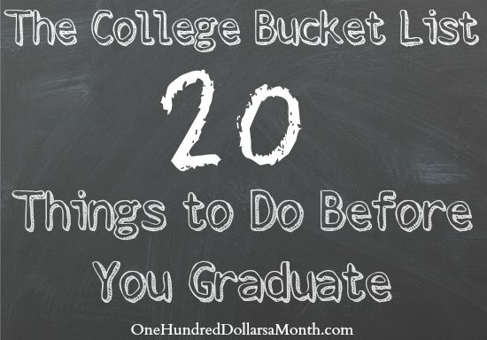 """The College Bucket List – 20 Things to Do Before You Graduate. The Girl sent me a text last night telling me that she is now cured of her fear of heights. She went rock climbing with some friends and """"made it to the top,"""" and then mentioned something about it was totally something she could check off her college..."""