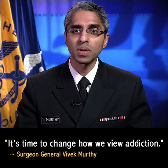 It's time to change how we view addiction, said Surgeon General Vivek Murthy, coming on the heels of his historic report on Alcohol, Drugs and Health.