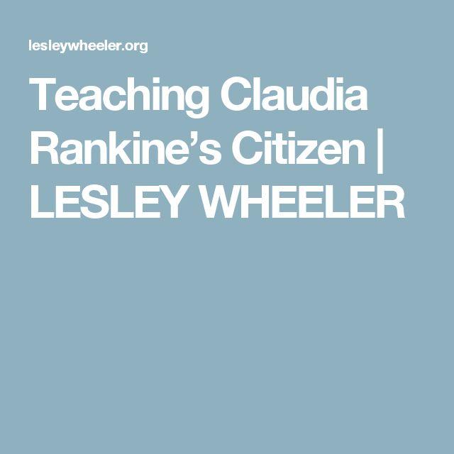 Teaching Claudia Rankine's Citizen | LESLEY WHEELER