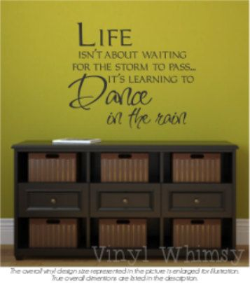 Vinyl Wall Art - Quote - Life Isn't About Waiting For The Storm To Pass... It's Learning To Dance In The Rain - Vinyl Lettering - MVDL018