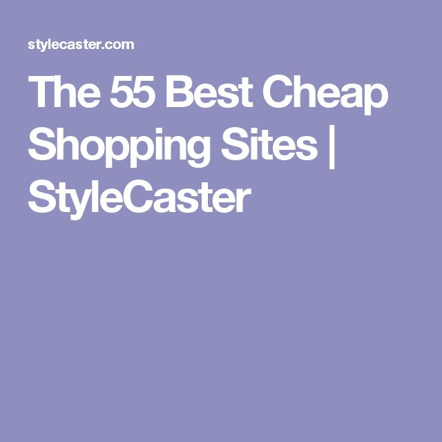 The 55 Best Cheap Shopping Sites | StyleCaster