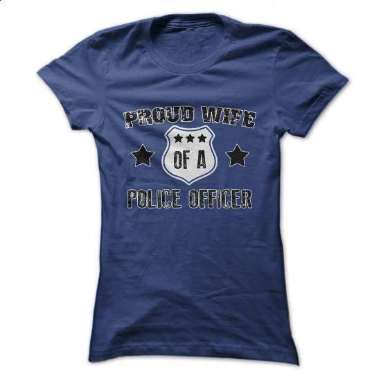 Proud Wife Of A Police Officer Great Shirt - #boyfriend shirt #hoodies. I WANT THIS => https://www.sunfrog.com/LifeStyle/Proud-Wife-Of-A-Police-Officer-Great-Shirt-NavyBlue-28361269-Ladies.html?68278
