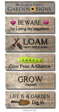 Sweet and funny garden signs | empress of dirt on #eBay...Some great ideas for making your own signs from reclaimed wood!!