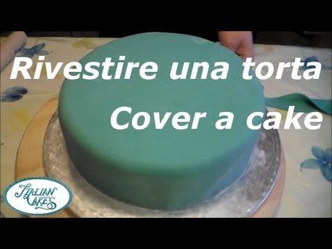 Ricoprire una torta con pasta di zucchero (cover a cake) by ItalianCakes - YouTube