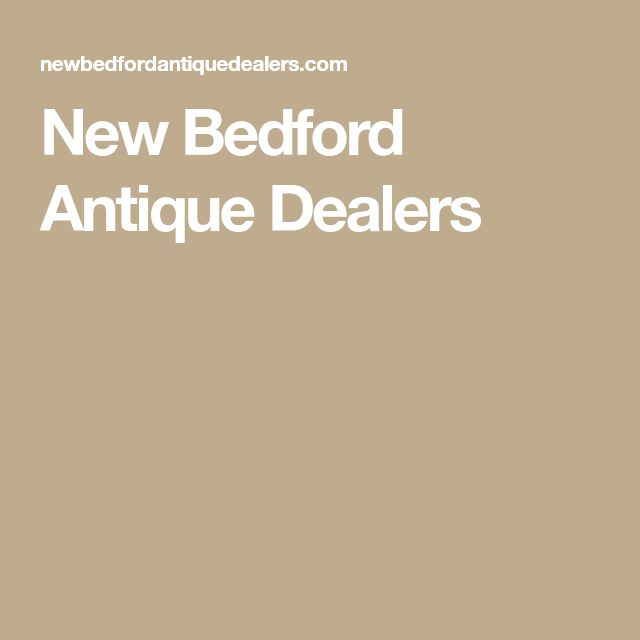 New Bedford Antique Dealers
