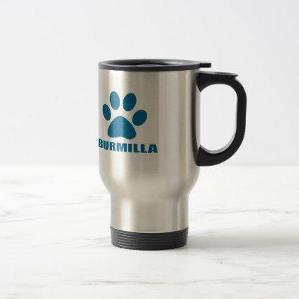 #BURMILLA CAT DESIGNS TRAVEL MUG - #office #gifts #giftideas #business