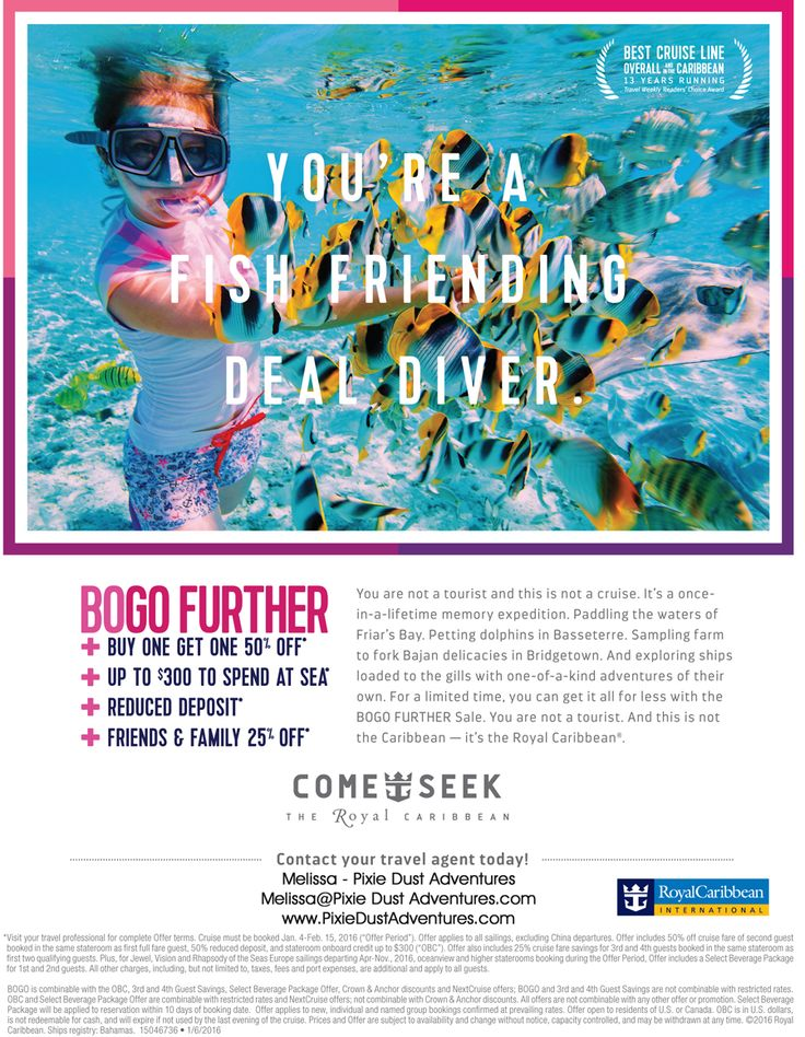 Royal Caribben Cruise Sale - Great Deals through 2-15-16 on ALL cruises.  BOGO 50% off, UP to $300 in onboard credits, Reduced deposits, friends & family 25% off.  Contact me for your free quote.  Melissa, travel agent - Pixie Dust Adventures  www.PixieDustAdventures.com