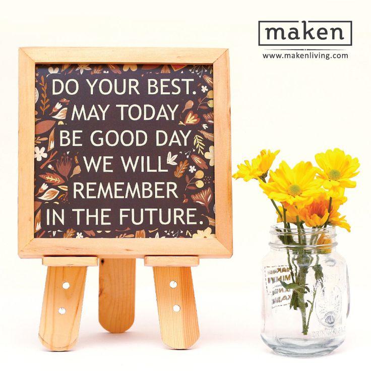 Do Your Best - AUG15-02 Lakukan yang terbaik di waktu-waktu yang masih kita miliki sekarang. Jadikan hari-harimu menjadi sesuatu yang pantas dikenang kelak di masa depan. Desain ini akan membuatmu lebih semangat dalam kehidupan sehari-hari.