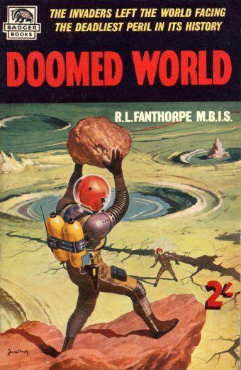The Reverend Robert Lionel Fanthorpe. Doomed World. [Pinned 14-ii-2016]