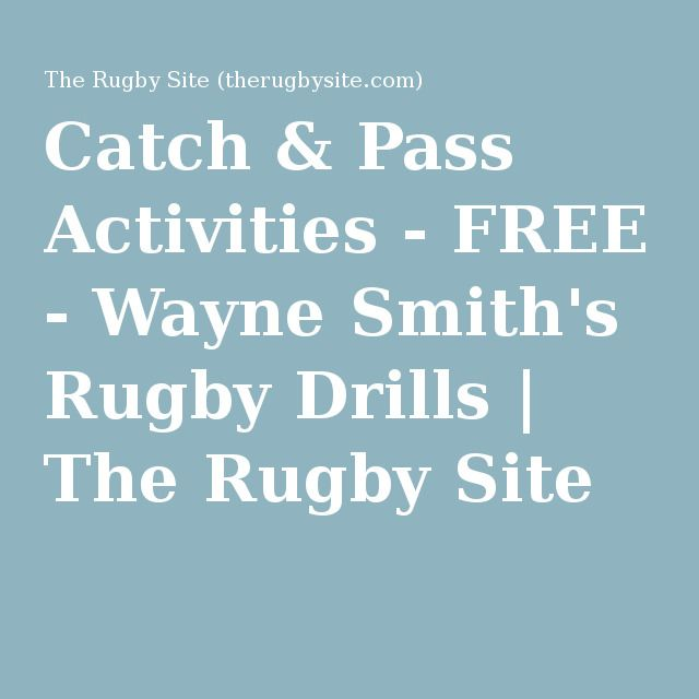 Catch & Pass Activities - FREE - Wayne Smith's Rugby Drills | The Rugby Site