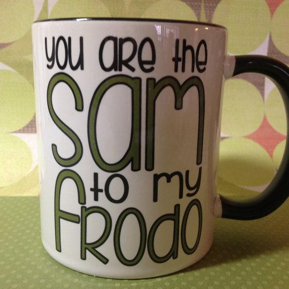 Hey, I found this really awesome Etsy listing at https://www.etsy.com/listing/182705959/you-are-the-sam-to-my-frodo-hobbit