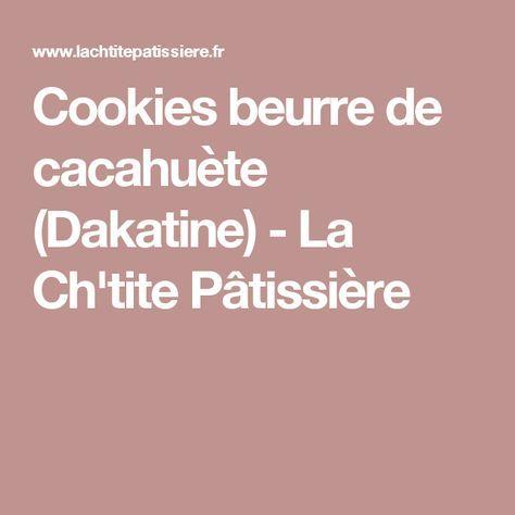 Cookies beurre de cacahuète (Dakatine) - La Ch'tite Pâtissière