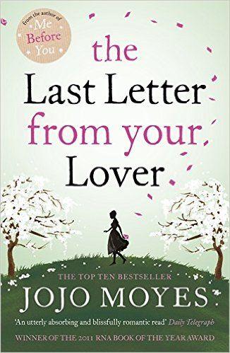 The Last Letter from Your Lover: Amazon.co.uk: Jojo Moyes: 9780340961643: Books
