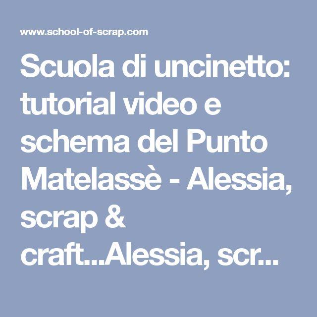 Scuola di uncinetto: tutorial video e schema del Punto Matelassè - Alessia, scrap & craft...Alessia, scrap & craft…