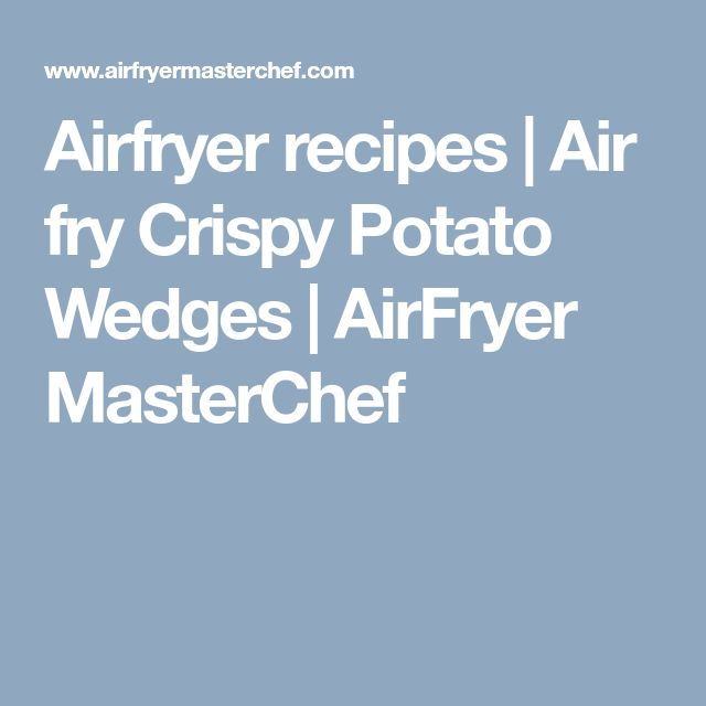 Airfryer recipes | Air fry Crispy Potato Wedges | AirFryer MasterChef