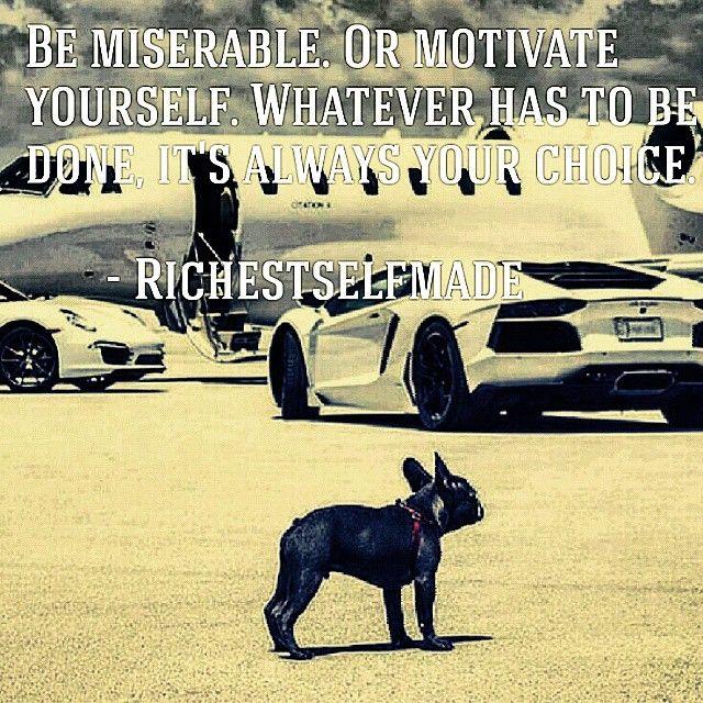 It's YOUR choice! #motivation #inspiration #millionaire #billionaire #lifestyle #entrepreneur #selfmade #richestselfmade #startup #successstory #success #JustDoIt