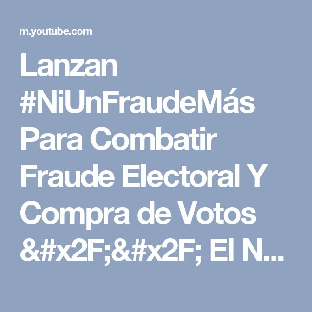 Lanzan #NiUnFraudeMás Para Combatir Fraude Electoral Y Compra de Votos // El Nopal News #197 - YouTube