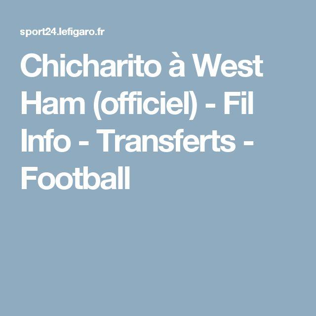 Chicharito à West Ham (officiel) - Fil Info - Transferts - Football