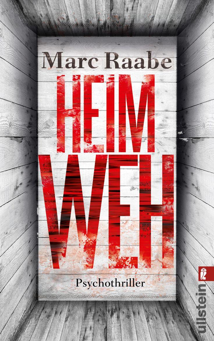 Marc Raabe: Heimweh (Ullstein Verlag) #Thriller #Bücher #lesen