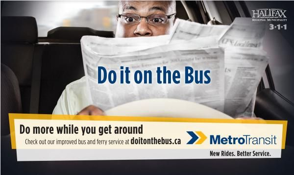 Campanha Canadá | Halifax Regional Municipality, Metro Transit: Do It On The Bus, Newspaper Print Ad  by Acart Communications, Ottawa
