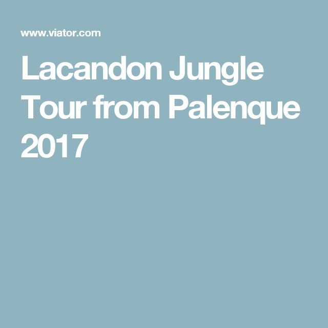 Lacandon Jungle Tour from Palenque 2017