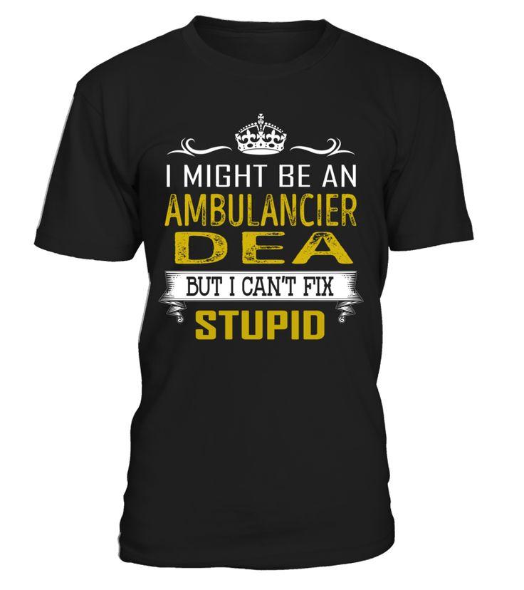 Ambulancier Dea - Can't Fix Stupid #AmbulancierDea