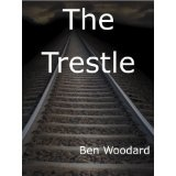 The Trestle (Kindle Edition)By Ben Woodard