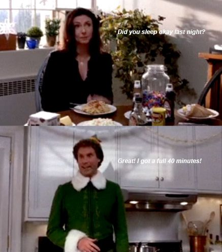 Sleep is for the weak. | Community Post: 18 Things We Can All Learn From Buddy The Elf: Sleeping Problems, College Life, Finals Week, Funny Stuff, Totally Relate, Favorite Movie, Elf, Elves