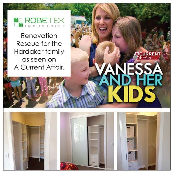 We are excited and proud to be involved in the Renovation Rescue for the Hardaker family as seen on A Current Affair. We donated 2 Walk-in Wardrobes, 2 Opaque Glass Sliding Door Built-in Wardrobes & 1 Linen Cupboard. Call 02 9608 8899 for FREE MEASURE & QUOTE (Sydney metro area)