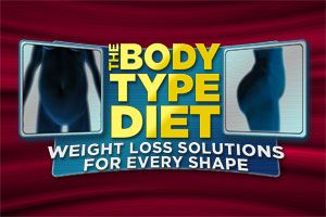 The Body Type Diet: Weight Loss Solutions for Every ShapeBig Butt, Weight Loss, The Body, Healthy Weights, Loss Solutions, Weights Loss, Body Types, Big Belly, Types Diet