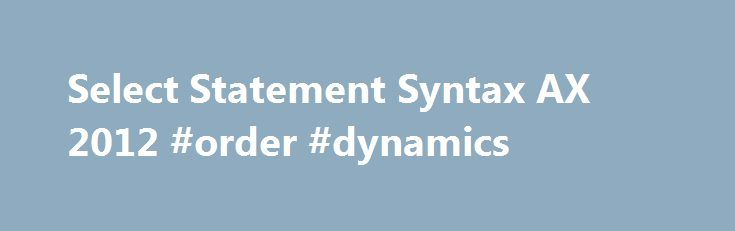 Select Statement Syntax AX 2012 #order #dynamics http://missouri.nef2.com/select-statement-syntax-ax-2012-order-dynamics/  # Select Statement Syntax [AX 2012] You are advised not to use the forceLiterals keyword in X++ select statements, because it could expose code to an SQL injection security threat. forceLiterals instructs the kernel to reveal the actual values that are used in where clauses to the Microsoft SQL Server database at the time of optimization. forceLiterals and…