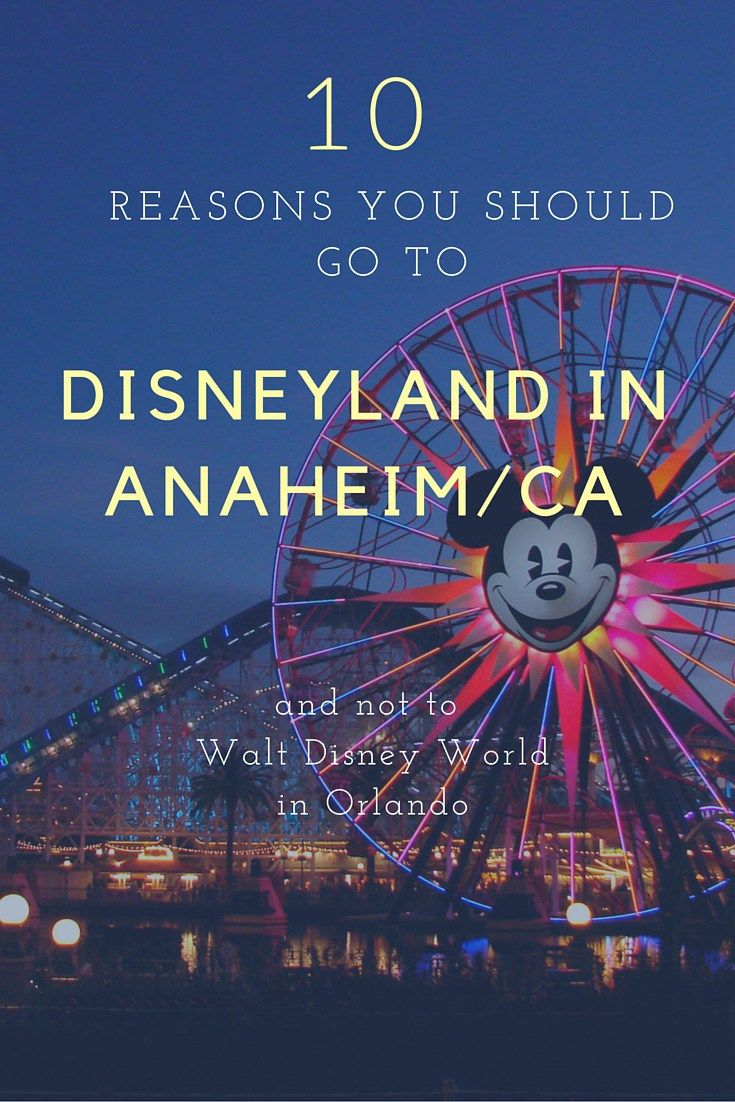 10 reasons you should go to Disneyland in Anaheim/CA and not to Walt Disney World in Orlando   Travel Cook Tell