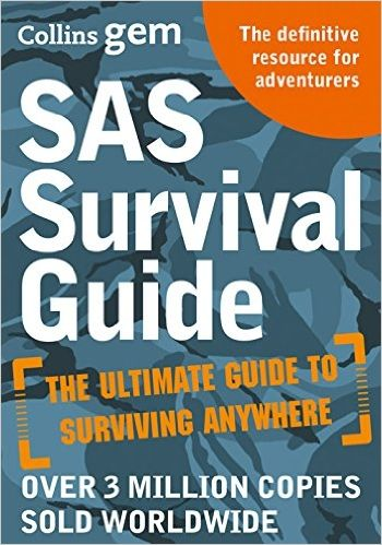 SAS Survival Guide: How to Survive in the Wild, on Land or Sea (Collins Gem)…