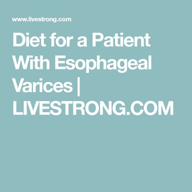 Diet for a Patient With Esophageal Varices | LIVESTRONG.COM