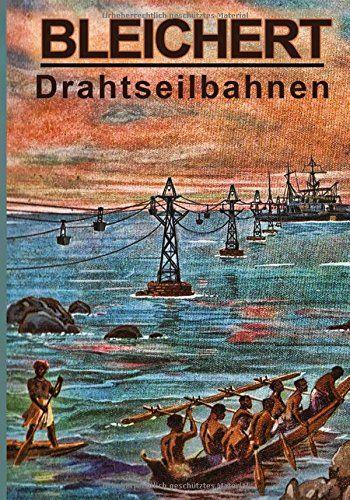 Bleichert Drahtseilbahnen (German Edition) by Dr Peter A von Bleichert http://www.amazon.com/dp/1523463937/ref=cm_sw_r_pi_dp_or7Vwb1VVBVFB