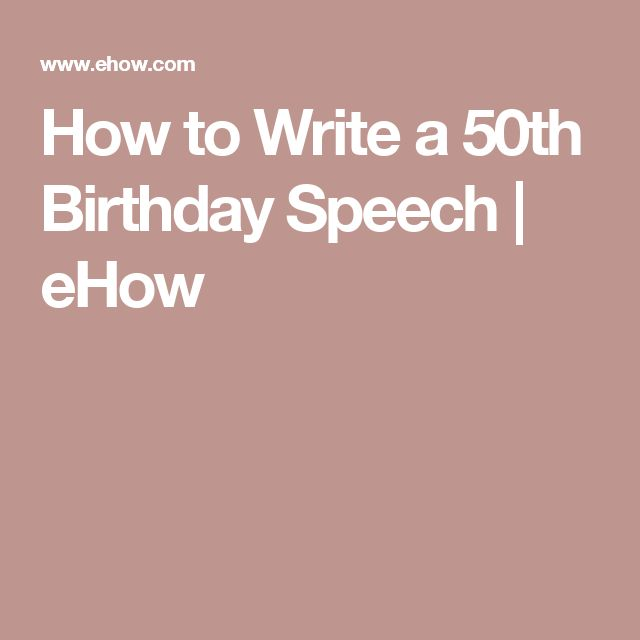 How to Write a 50th Birthday Speech   eHow