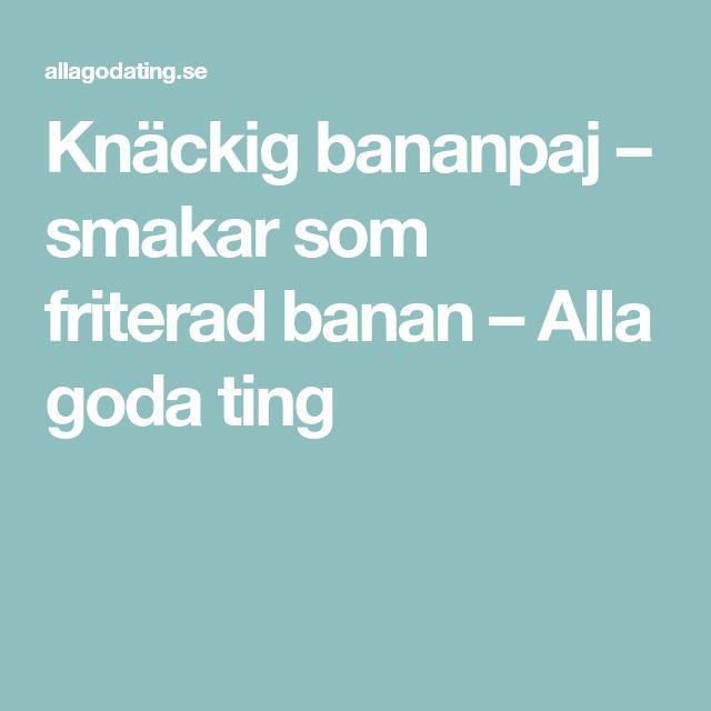 Knäckig bananpaj – smakar som friterad banan – Alla goda ting