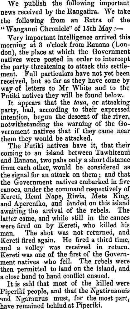 4 x Great Grandad Kereti Te Hiwitahi Chief from Kawairoa killed at Moutoa. THE NATIVE WAR. Otago Daily Times , Issue 758, 23 May 1864, Page 5